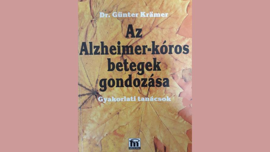 Könyvajánló: Az Alzheimer-kóros betegek gondozása